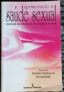 Aprimorando a Saúde Sexual: manual de técnicas de terapia sexual