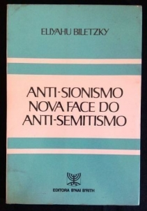 Anti-Sionismo Nova Face do Anti-Semitismo