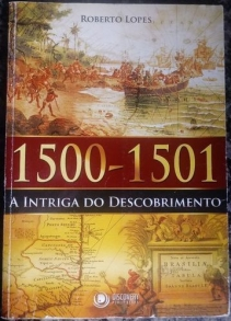 1500 - 1501: a intriga do descobrimento